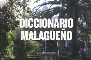 Palabras malagueñas: Spanisch in Andalusien